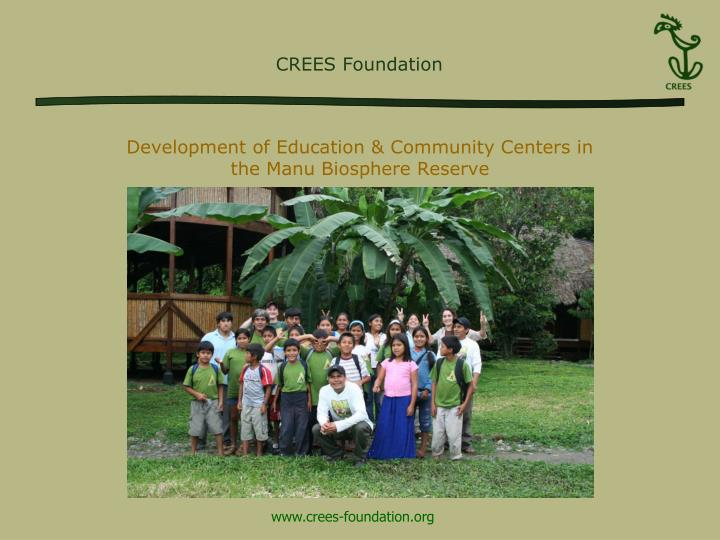 Development of education community centers in the manu biosphere reserve