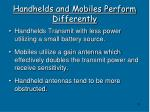 handhelds and mobiles perform differently