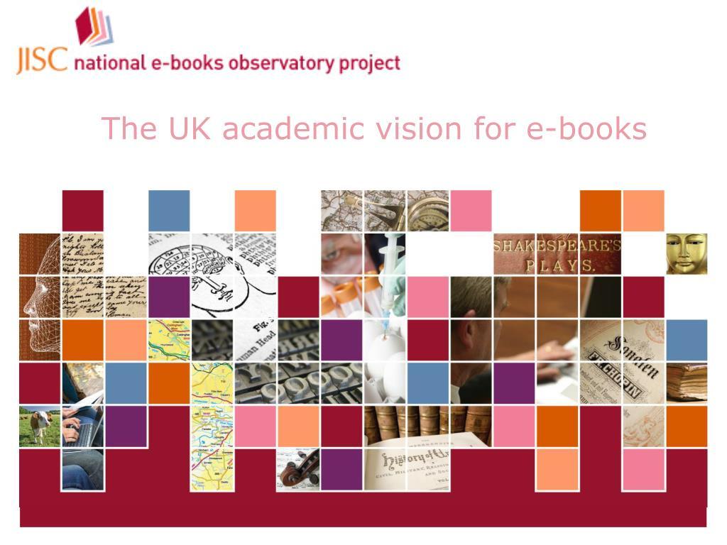 The UK academic vision for e-books