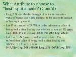 what attribute to choose to best split a node cont d