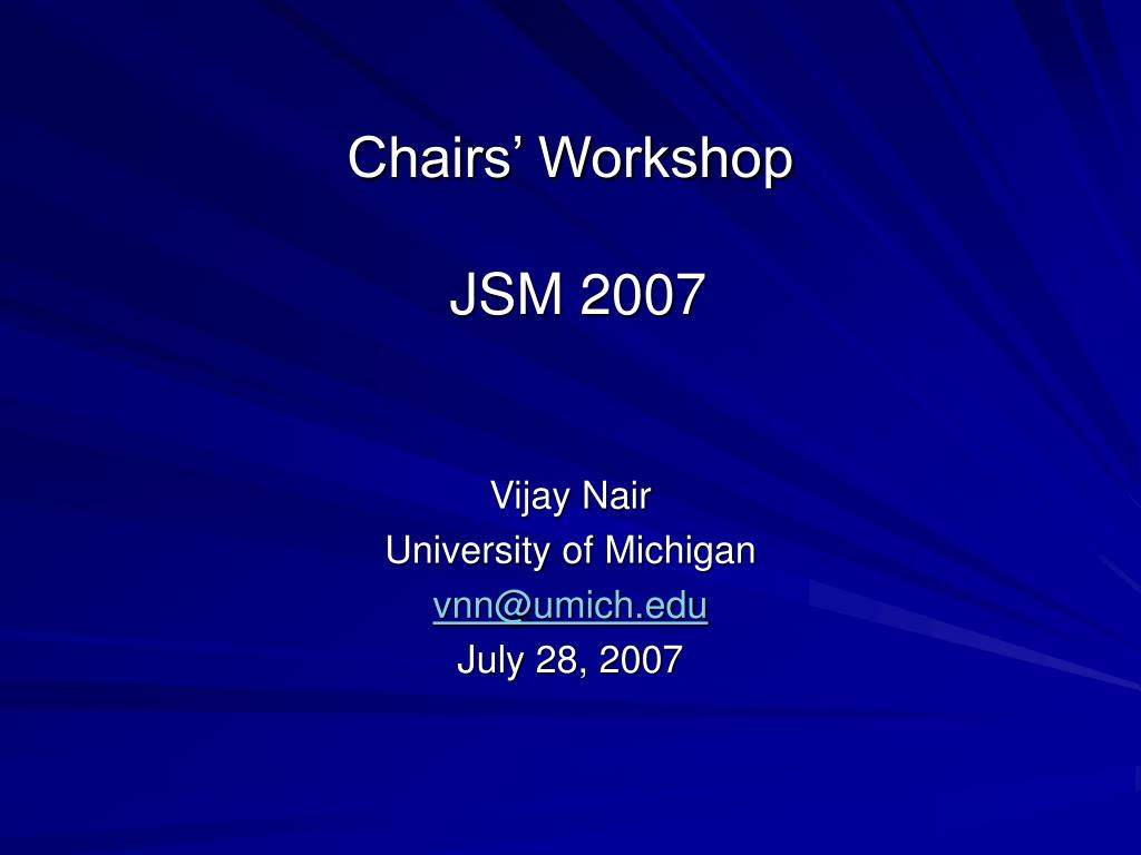 chairs workshop jsm 2007 l.