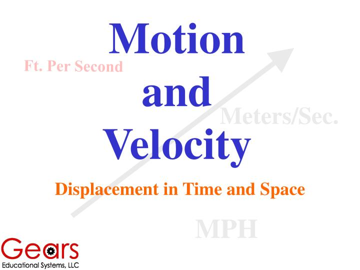 Motion                 and                             Velocity