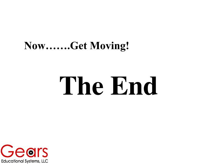 Now…….Get Moving!
