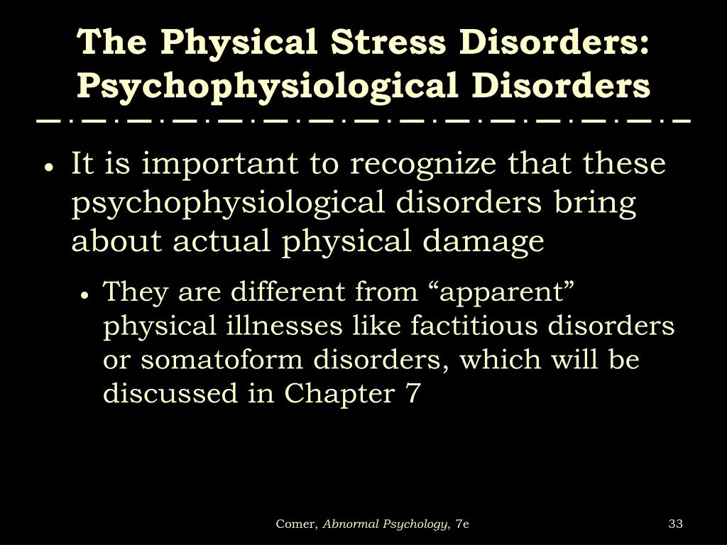 The Physical Stress Disorders: Psychophysiological Disorders