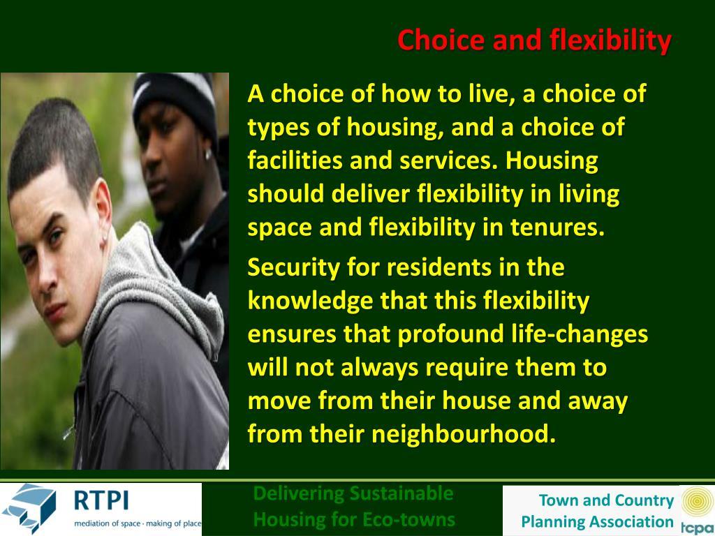 Choice and flexibility