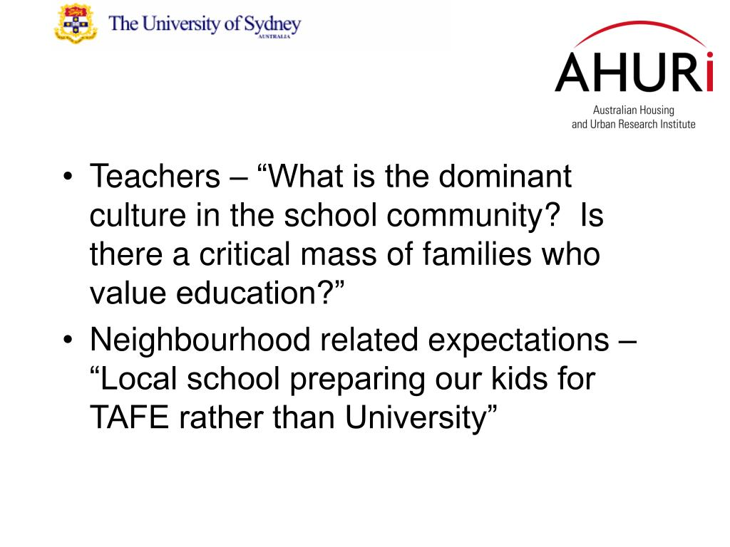 """Teachers – """"What is the dominant culture in the school community?  Is there a critical mass of families who value education?"""""""