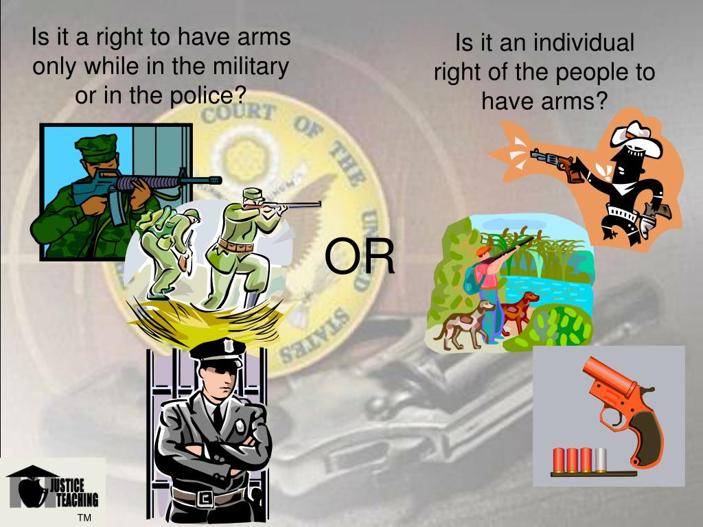 Is it a right to have arms only while in the military or in the police?