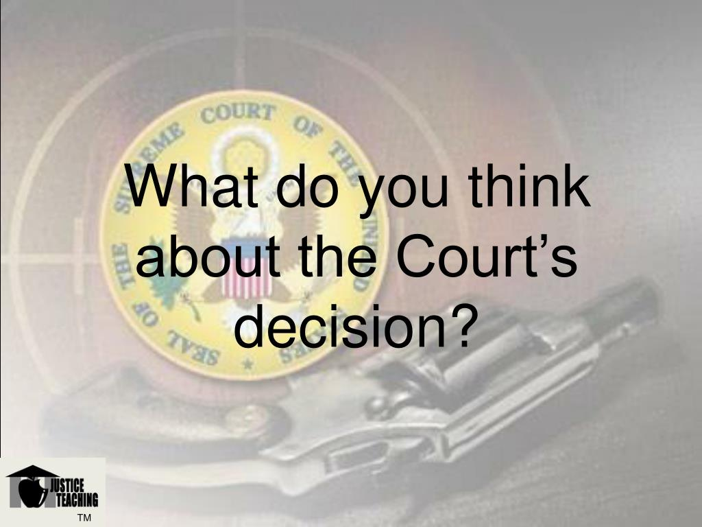 What do you think about the Court's decision?