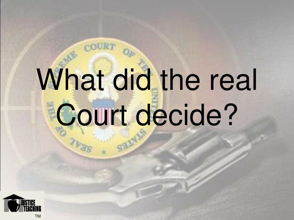 What did the real Court decide?
