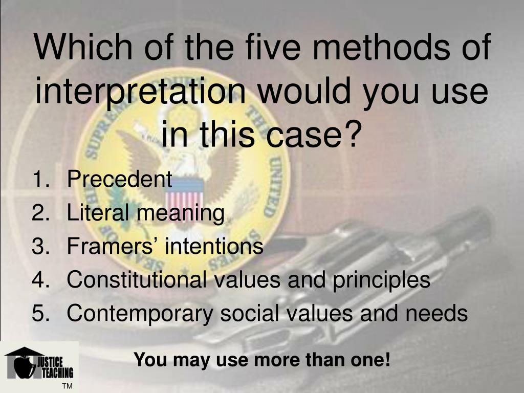 Which of the five methods of interpretation would you use in this case?