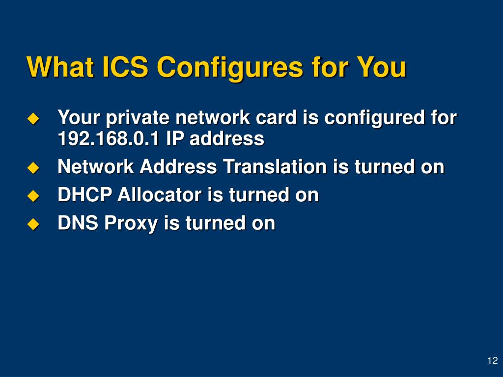 What ICS Configures for You