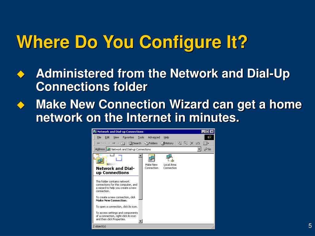 Where Do You Configure It?