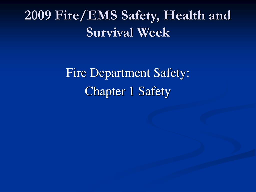 2009 fire ems safety health and survival week l.