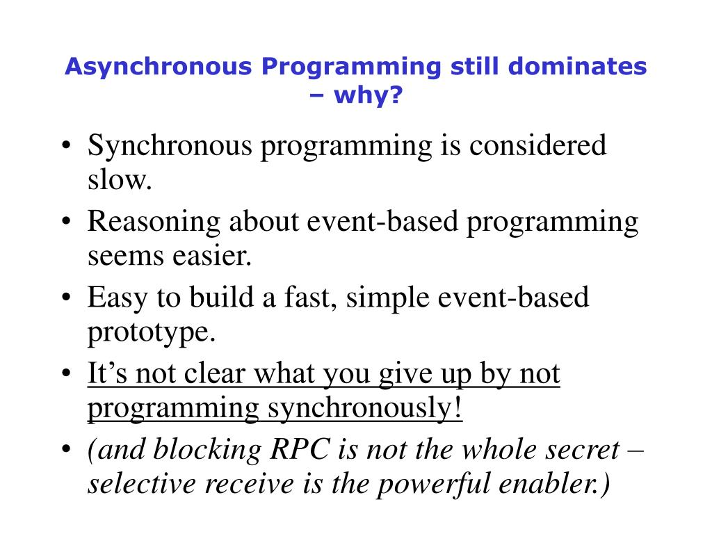 Asynchronous Programming still dominates – why?