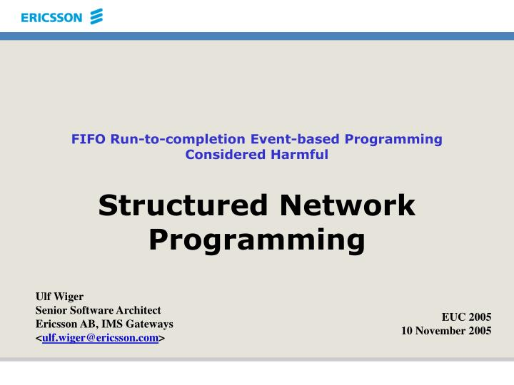 Fifo run to completion event based programming considered harmful