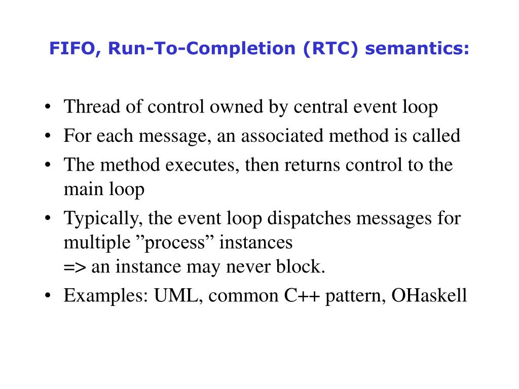 FIFO, Run-To-Completion (RTC) semantics: