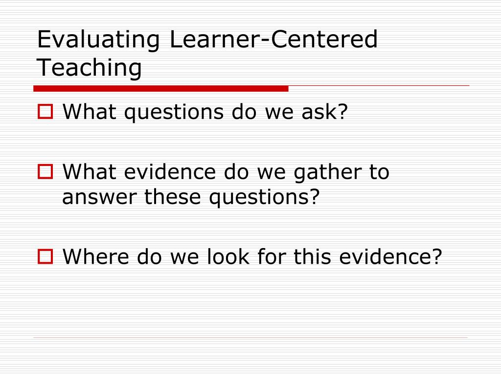 Evaluating Learner-Centered Teaching