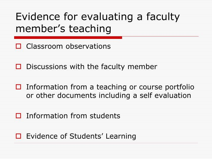 Evidence for evaluating a faculty member s teaching