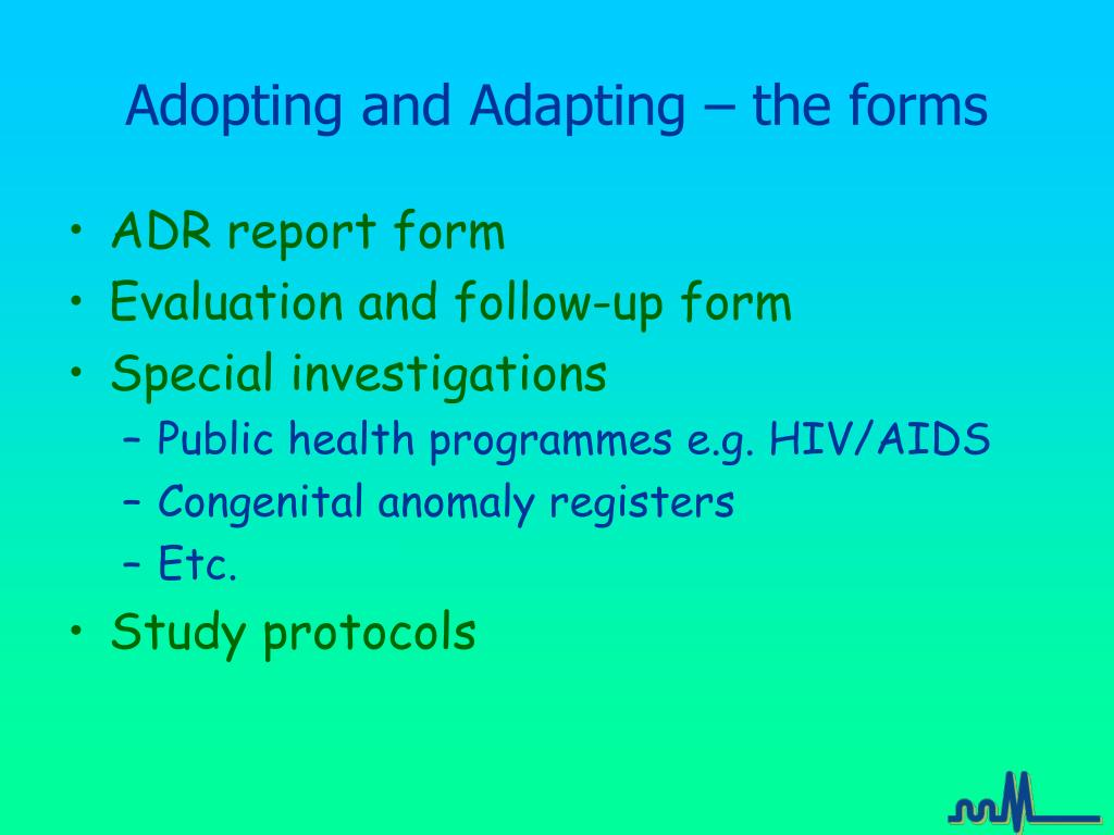 Adopting and Adapting – the forms