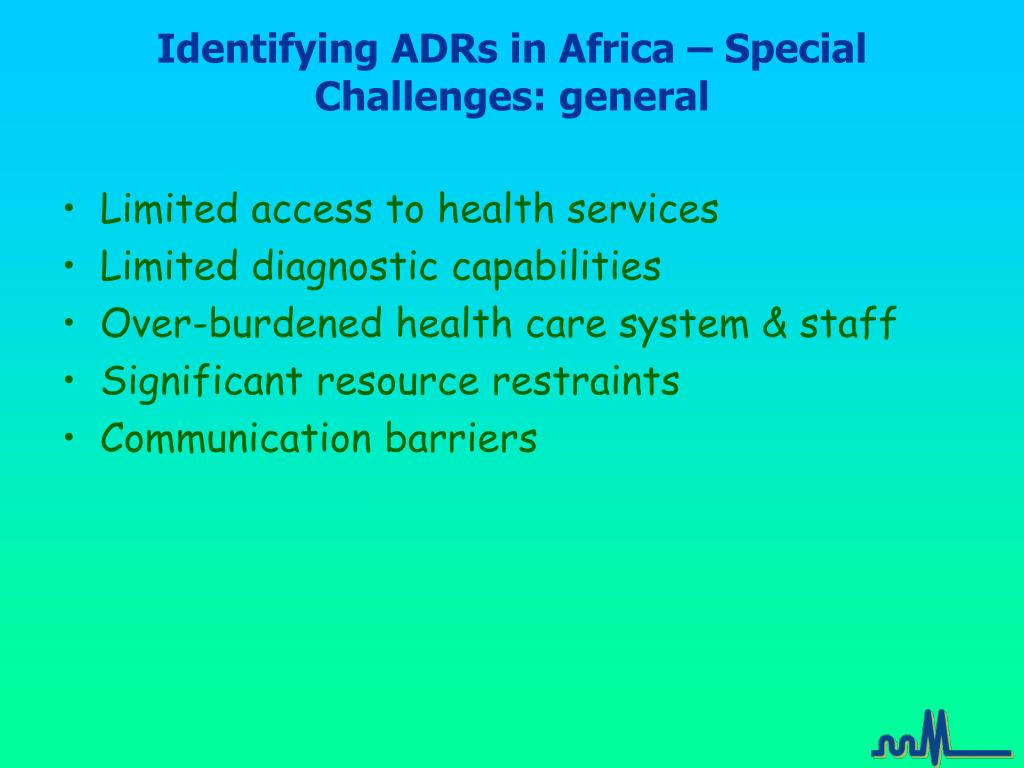 Identifying ADRs in Africa – Special Challenges: general