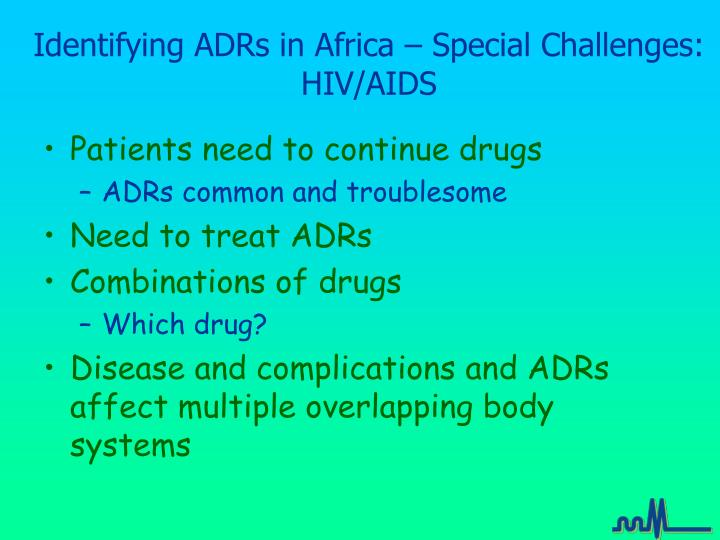 Identifying adrs in africa special challenges hiv aids