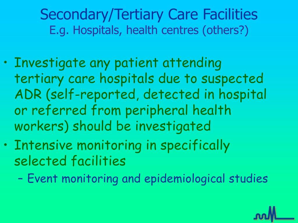 Secondary/Tertiary Care Facilities