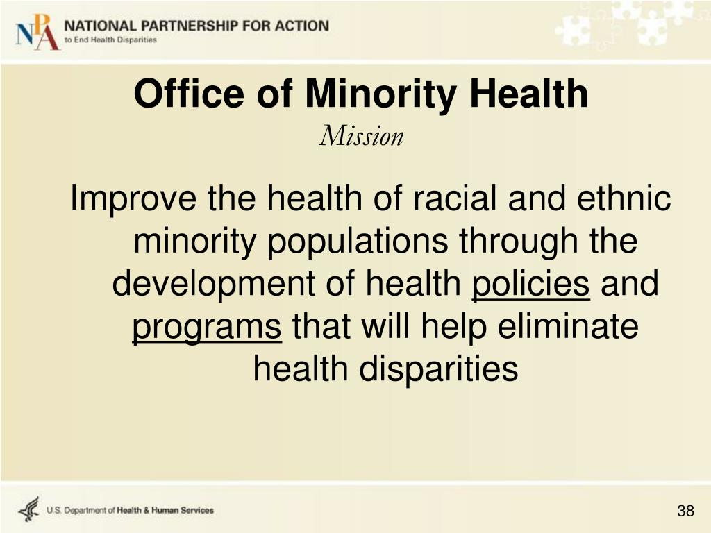Improve the health of racial and ethnic minority populations through the development of health