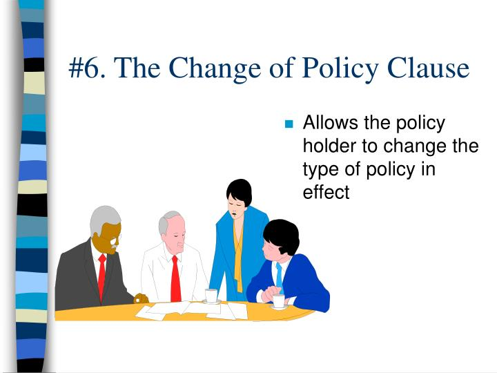 #6. The Change of Policy Clause