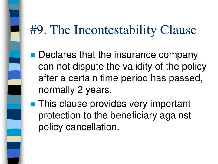 #9. The Incontestability Clause