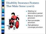 disability insurance features that make sense cont d