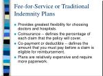 fee for service or traditional indemnity plans