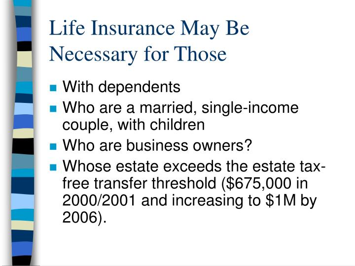 Life Insurance May Be Necessary for Those