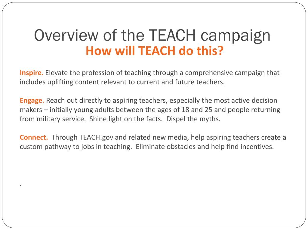 Overview of the TEACH campaign