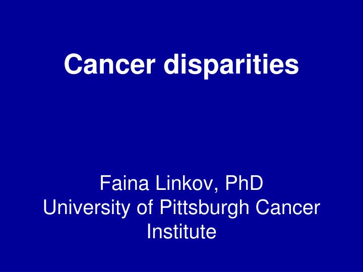 Faina linkov phd university of pittsburgh cancer institute