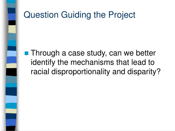 Question guiding the project
