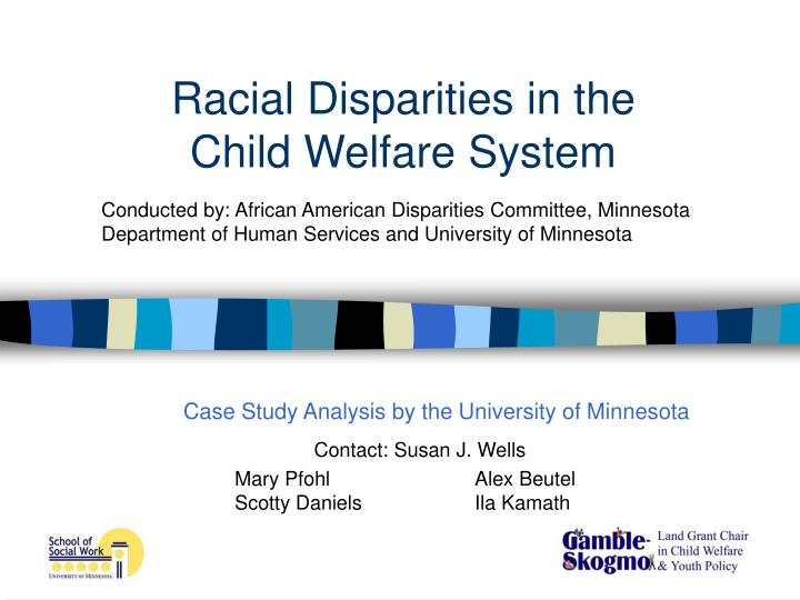 Racial disparities in the child welfare system