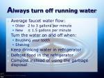 a lways turn off running water