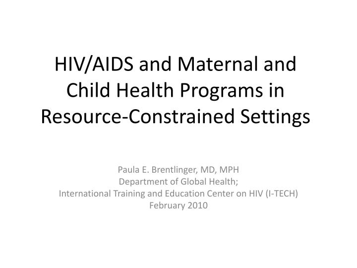 Hiv aids and maternal and child health programs in resource constrained settings