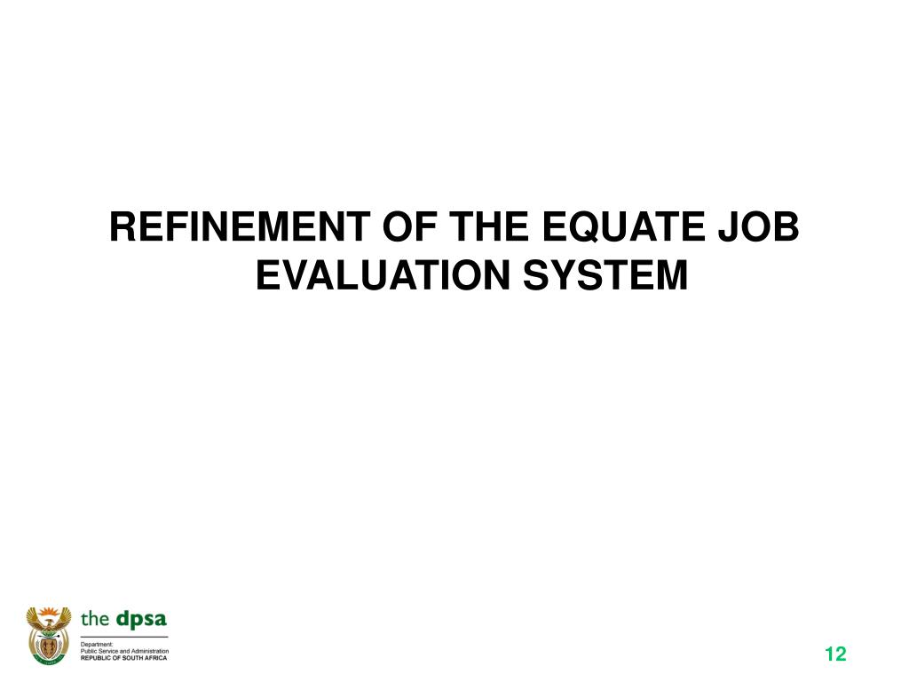 REFINEMENT OF THE EQUATE JOB EVALUATION SYSTEM
