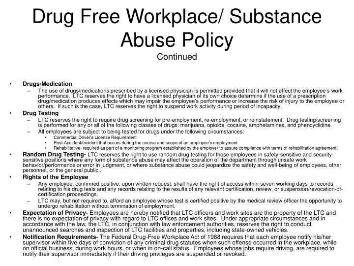 Drug free workplace substance abuse policy continued