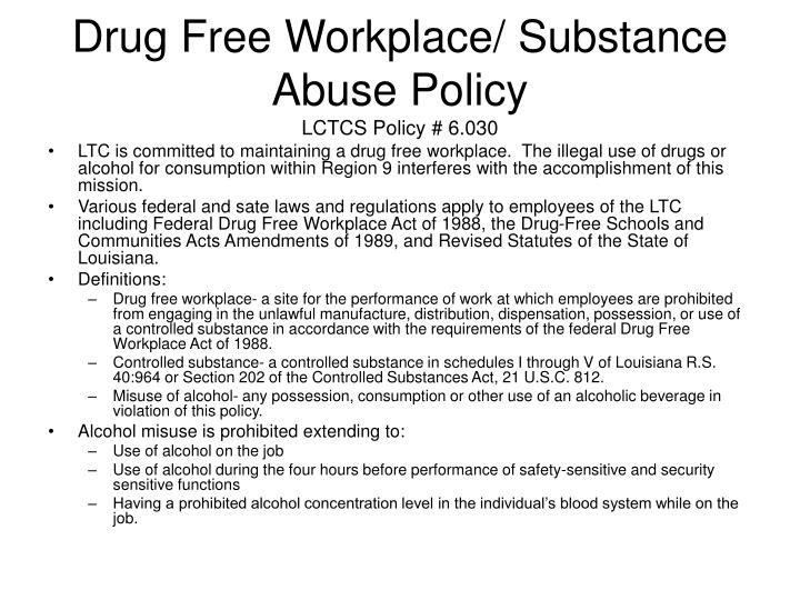 Drug free workplace substance abuse policy lctcs policy 6 0302