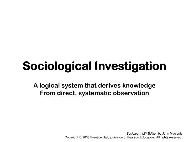 sociological investigation n.