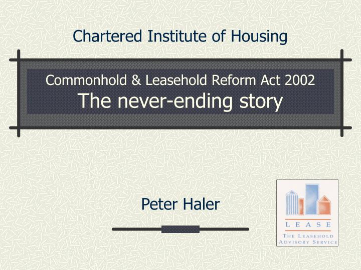commonhold leasehold reform act 2002 the never ending story n.
