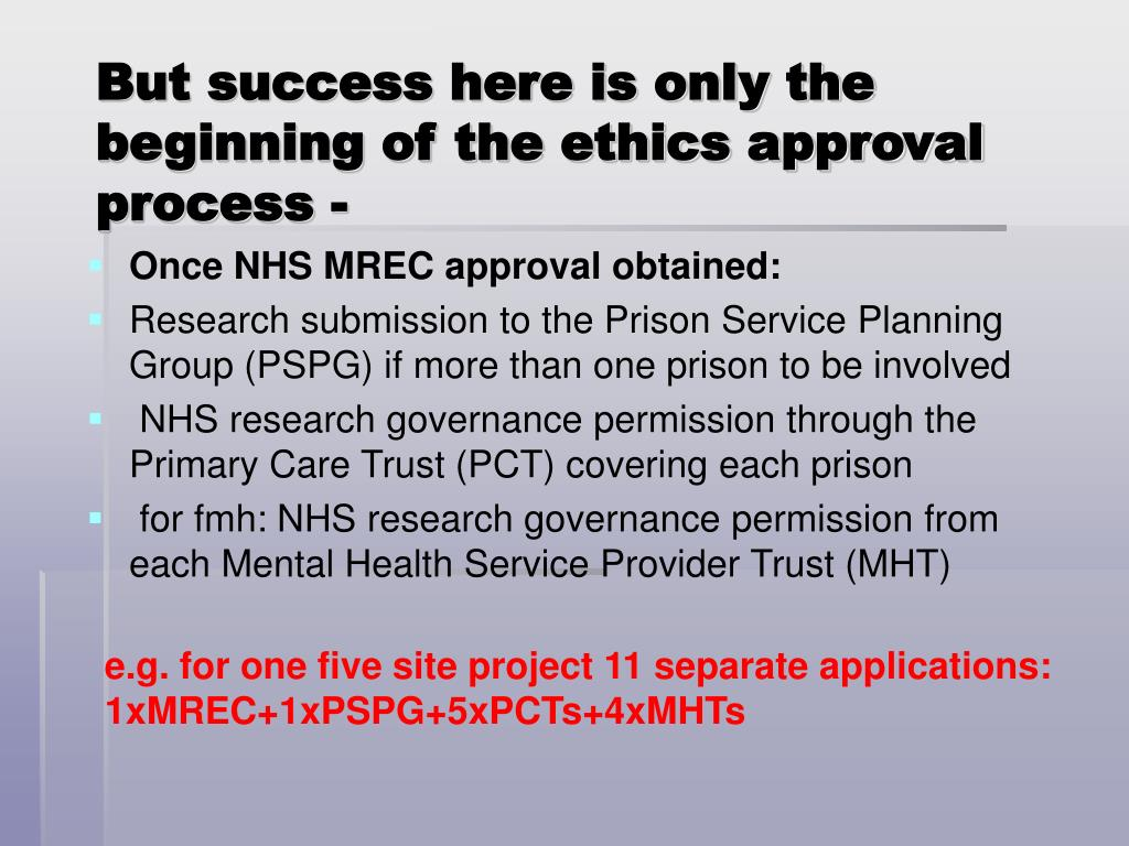 But success here is only the beginning of the ethics approval process -