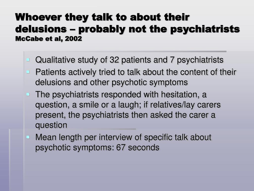 Whoever they talk to about their delusions – probably not the psychiatrists