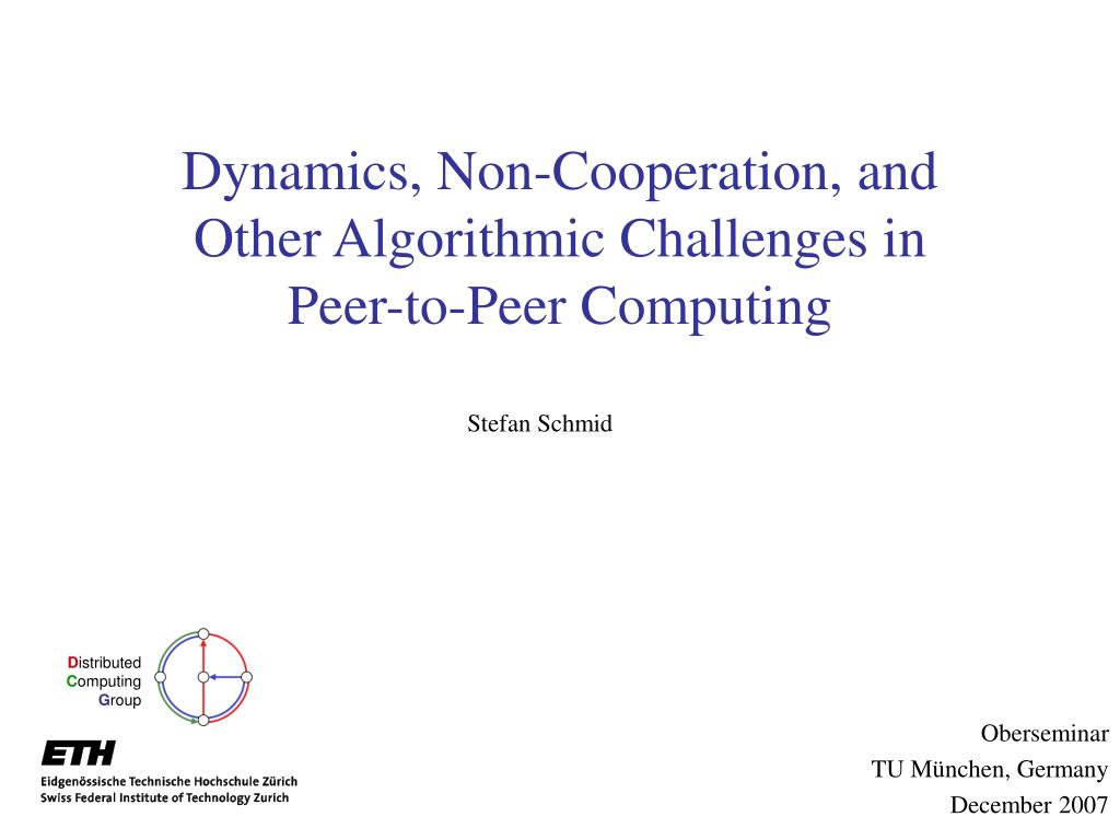 dynamics non cooperation and other algorithmic challenges in peer to peer computing l.