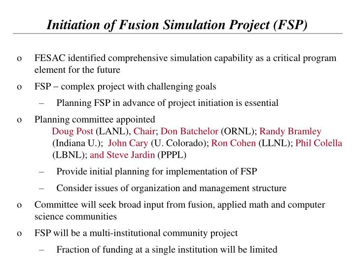 Initiation of Fusion Simulation Project (FSP)
