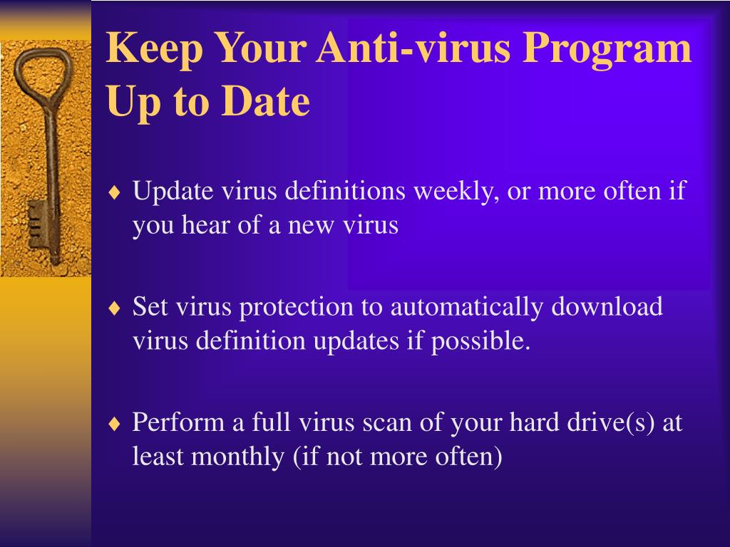 Keep Your Anti-virus Program Up to Date