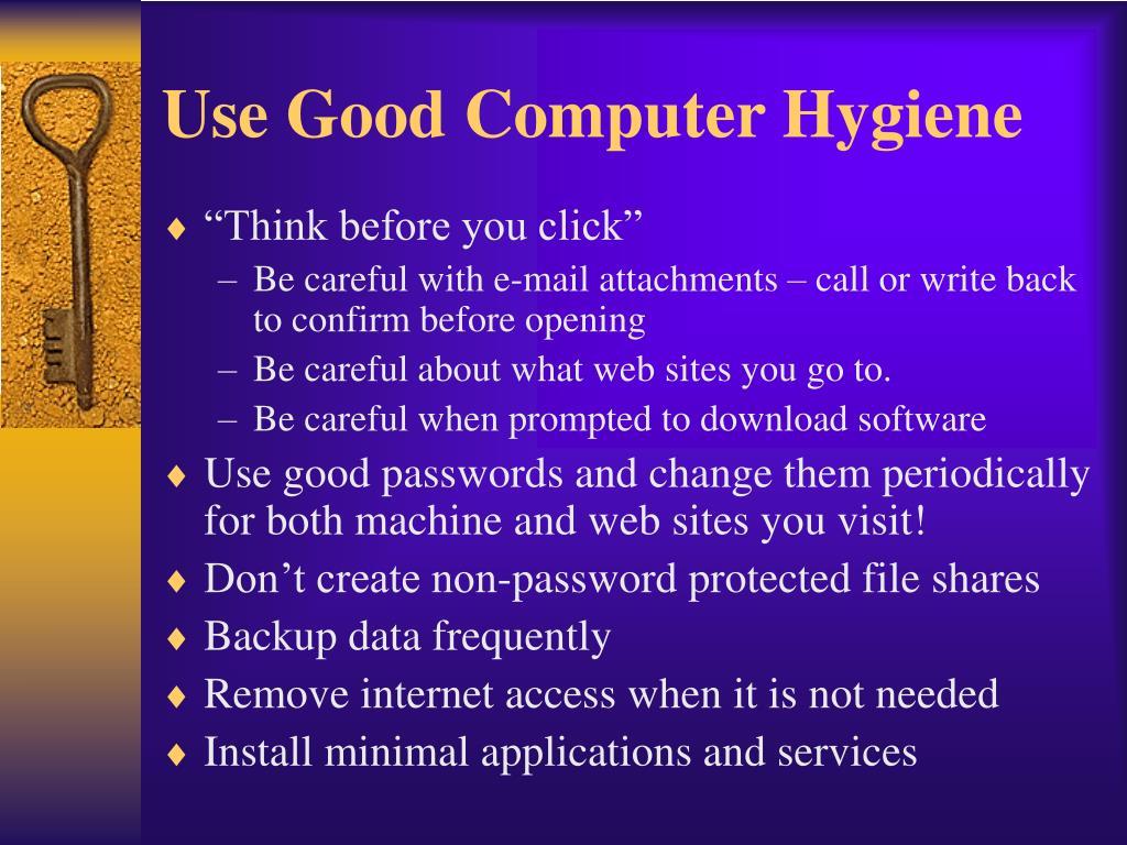 Use Good Computer Hygiene