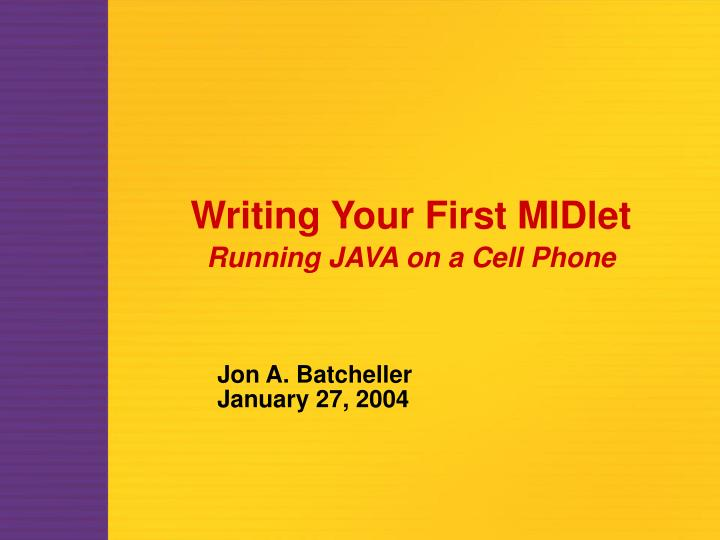 Writing your first midlet running java on a cell phone